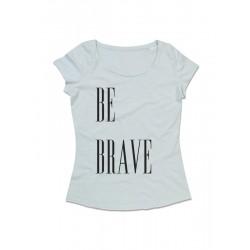 Camiseta chica manga corta BE BRAVE