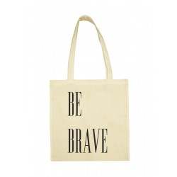 Tote Bag BE BRAVE